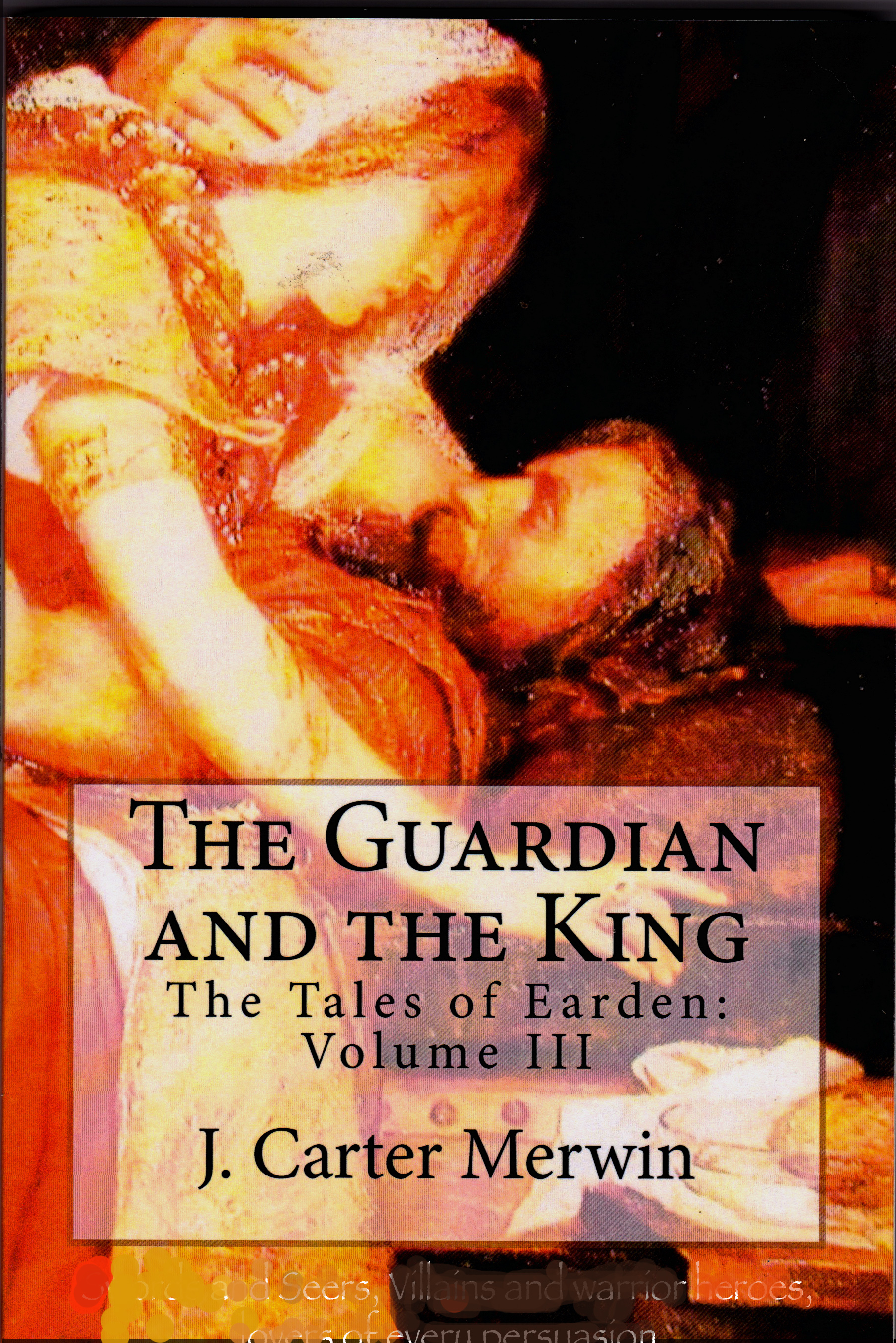 The Guardian and The King - J Carter Merwin