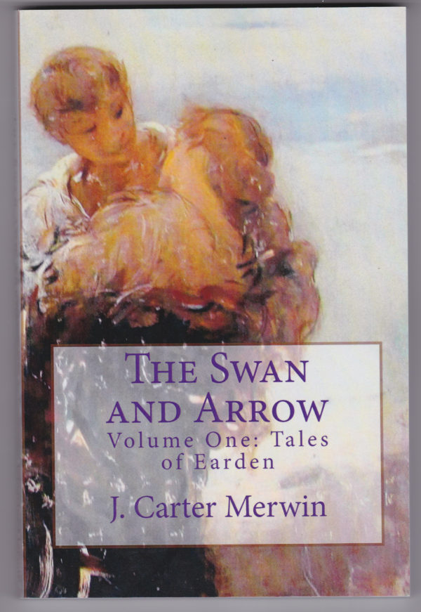 The Swan and Arrow - J Carter Merwin